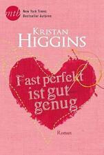 Fast perfekt ist gut genug von Kristan Higgins (2016, Taschenbuch), UNGELESEN