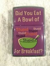 """New listing """"Did You Eat a Bowl of Stupid for Breakfast"""" Refillable Butane Lighter 2 1/4"""""""