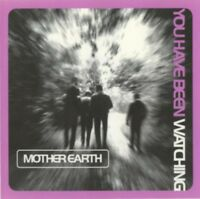 Mother Earth - Vous Avoir Been Watching Neuf CD