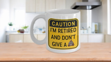 Caution: I'm Retired And Don't Give A Poop Emoji White or Black Coffee Mug
