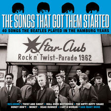 The Songs That Got Them Started - 40 Songs Beatles Played In Hamburg Years 2CD