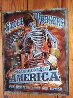 Steel Worker Sign Backbone of America Rustic Vintage Metal Tin Advertising USA