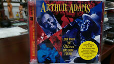 ARTHUR ADAMS Look What the Blues Has Done for Me CD Blues Guitar Low Down Dirty