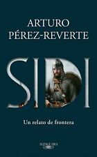 ARTURO PEREZ-REVERTE SIDI Un relato de frontera