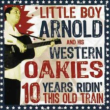 Little Boy Arnold - 10 Years Ridin' This Old Train [New CD]