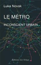 le métro  inconscient urbain Novak  Luka Occasion Livre
