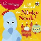 In the Night Garden All Aboard the Ninky Nonk by In the Night Garden 97814059037