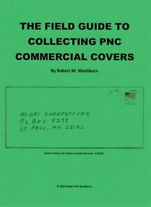 NEW! THE FIELD GUIDE TO COLLECTING PNC COMMERCIAL COVERS by Robert M. Washburn
