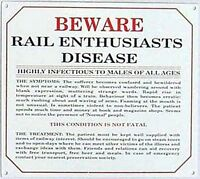 Railway Enthusiasts Disease enamelled steel wall sign 180mm x 160mm (dp)