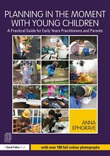 Planning in the Moment with Young Children: by Anna Ephgrave Paperback Book 2018