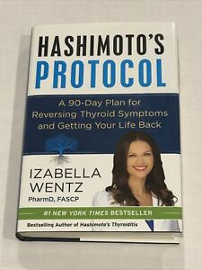 Hashimotos Protocol -  90-Day Plan For Reversing Thyroid Symptoms By Wentz