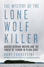 The Mystery of the Lone Wolf Killer: Anders Behring Breivik and the Threat of Terror in Plain Sight by Unni Turrettini (Paperback, 2017)