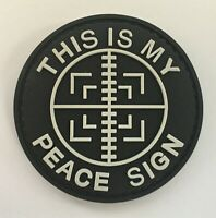 This Is My Peace Sign PVC Patch Hook & Loop SF NYPD SEAL Recon SWAT 673