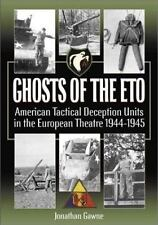 GHOSTS OF THE ETO by Jonathan Gawne (2002) BRAND NEW HARDCOVER! - Casemate Pub.