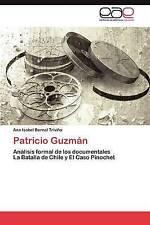 Patricio Guzmán: Análisis formal de los documentales   La Batalla de Chile y El