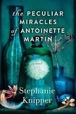 The Peculiar Miracles Of Antoinette Martin (Hardback, 2016)