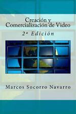 Creación y Comercialización de Video : 2ª Edición by Marcos Socorro Navarro...