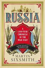 Russia : A 1,000-Year Chronicle of the Wild East by Martin Sixsmith (2013,...
