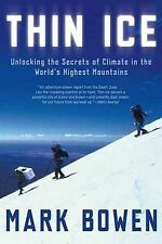 Thin Ice: Unlocking the Secrets of Climate in the World's Highest Mountains Bowe