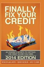 Finally Fix Your Credit : An Insider's Secrets to Getting the Credit Score...