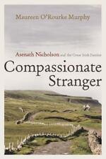 Compassionate Stranger: Asenath Nicholson and the Great Irish Famine (Hardback o