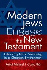 Modern Jews Engage the New Testament : Enhancing Jewish Well-Being in a...