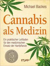 Cannabis als Medizin von Michael Backes (2016, Gebundene Ausgabe)