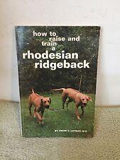 How to Raise and Train a Rhodesian Ridgeback by Frank C. Lutman (1983) PB #2