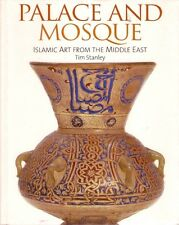 PALACE & MOSQUE: ISLAMIC ART from the MIDDLE EAST history pottery ceramics metal