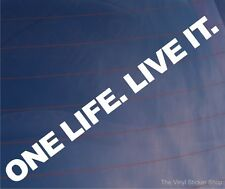 ONE LIFE. LIVE IT. Novelty Off Road 4WD/4x4 Car/Van/Window Sticker - Small Size