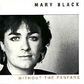 MARY BLACK - Without Fanfare - CD - **Mint Condition**