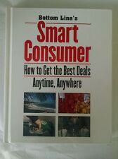 Bottom Line's Smart Consumer: How to Get the Best Deals Anytime, Anywhere; by...