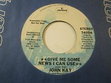 JOHN KAY FROM STEPPENWOLF ORIGINAL PROMO 45 GIVE ME SOME NEWS I CAN USE / VG++