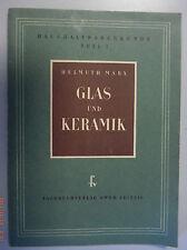 Glas und Keramik /Helmuth Marx /Fachbuch Haushalts-Warenkunde Teil 1 /1953