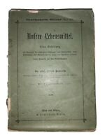 UNSERE LEBENSMITTEL, von DR PHIL ALFRED HASTERLIK, 1904, First EDITION, GERMAN