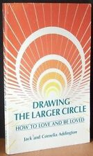 How to Love and Be Loved: Drawing the Larger Circl