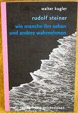 Rudolf Steiner - Wie manche ihn sehen ... Kugler - Anthroposophie Geistesleben