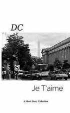 DC Je Taime : A Short Story Collection