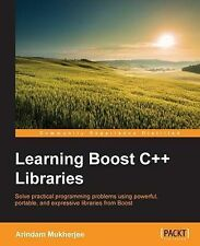NEW Learning Boost C++ Libraries by Arindam Mukherjee