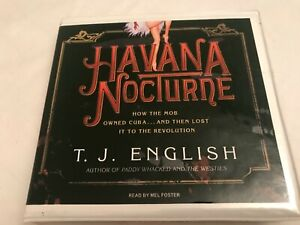 L'Avana Nocturne: How The Mob Owned Cuba Lost It To T.J.English Audio Book CD