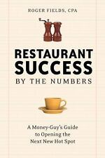 Restaurant Success by the Numbers: A Money-Guy's Guide to Opening the Next Hot