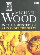 In the Footsteps of Alexander the Great-Michael Wood, 9780563537830