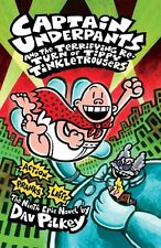 Captain Underpants and the Terrifying Return of Tippy Tinkletrousers,Dav Pilkey