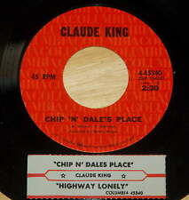 Claude King 45 Chip 'N' Dale's Place / Highway Lonely