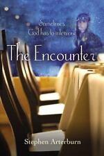 The Encounter: Sometimes God Has to Intervene