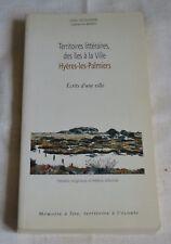 TERRITOIRES LITTERAIRES DES ILES A LA VILLE HYERES LES PALMIERS ED HEMISUD 1998