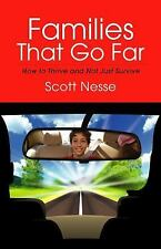 Families That Go Far: How to Thrive and Not Just Survive by Nesse, Scott