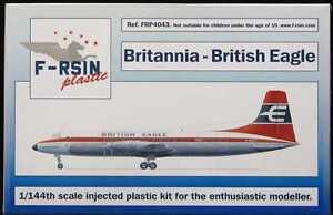 F-RSIN Models 1/144 BRISTOL BRITANNIA British Eagle Airlines