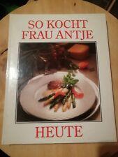 So kocht Frau Antje heute - Kochbuch - Backbuch - Klassiker - kochen & backen