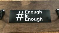 #enoughisenough. enough is enough. Gun control violence Decal Sticker